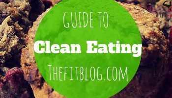 How to eat clean - TheFitBlog Way