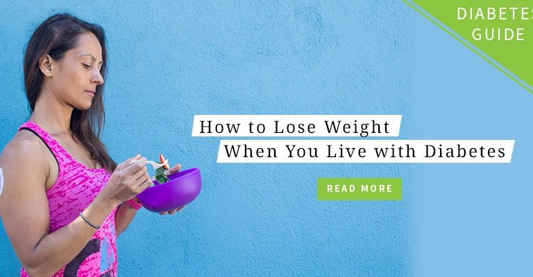 How to lose weight when you live with diabetes