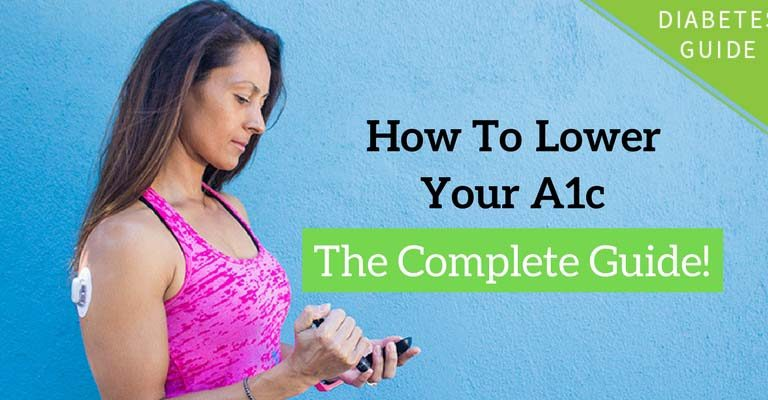 How to Lower Your A1c: The Complete Guide