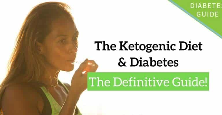The Ketogenic Diet and Diabetes: The Definitive Guide