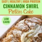 Cinnamon swirl protein cake