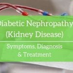 Diabetic Nephropathy (kidney disease) - Symptoms and treatment options