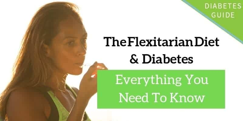 Flexitarian Diet for Diabetes Management