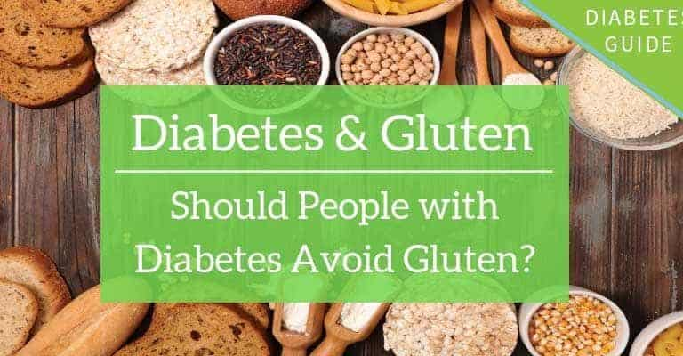 Gluten and Diabetes: Should People with Diabetes Avoid Gluten