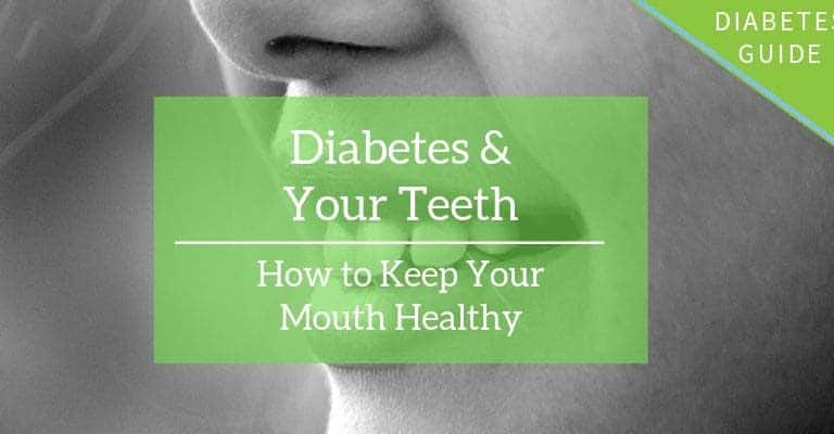 Diabetes & your teeth: how to keep your mouth healthy