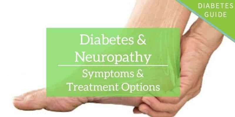 Diabetic Neuropathy: Symptoms & Treatment Options