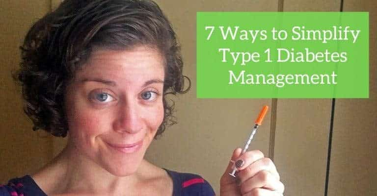 7 Ways to Simplify Type 1 Diabetes Management