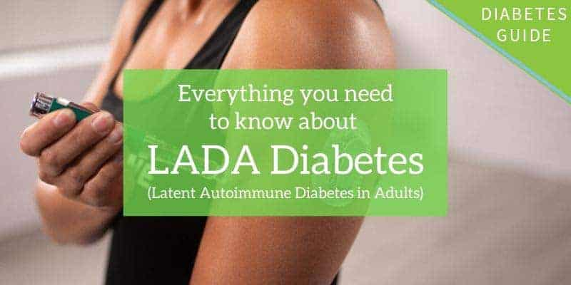 LADA Diabetes (latent autoimmune diabetes in adults)