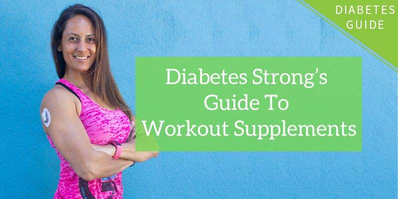 Diabetes Strong's Guide to Workout Supplements