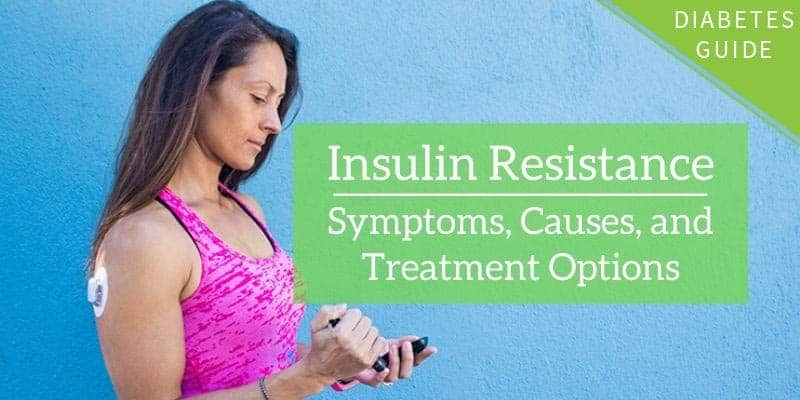 Insulin Resistance: Symptoms, Causes, and Treatment Options