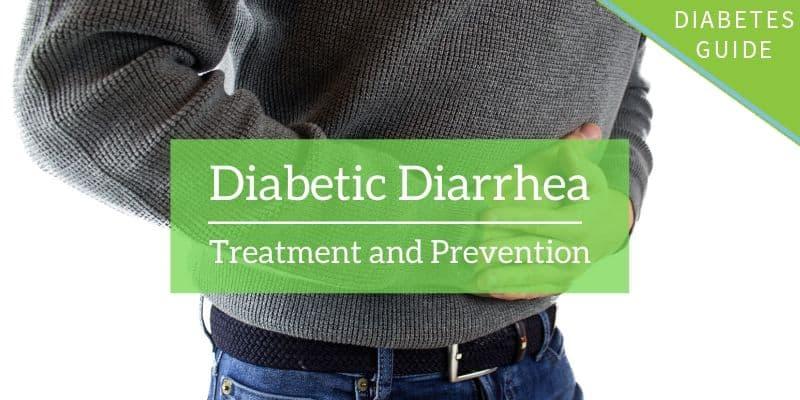 Diabetic Diarrhea: Treatment and Prevention